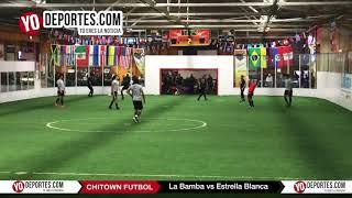 La Bamba vs. Estrella Blanca Chitown Futbol