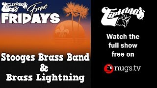 Stooges Brass Band & Brass Lightning on 6/14/2019 at Tipitina's in New Orleans, LA