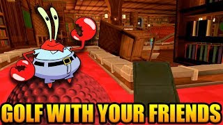 GET DUNKED ON, MR. KRABS!   Golf With Your Friends Gameplay Part 41