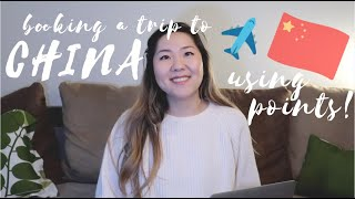 Booking a trip to CHINA for free (almost) | using POINTS | Award Travel