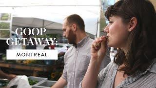 goop Getaway: A Food Tour of Montreal   goop