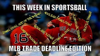 This Week in Sportsball: MLB Trade Deadline Edition