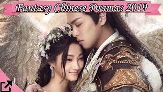 Top 25 Fantasy Chinese Dramas 2019