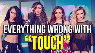 Everything Wrong With Little Mix - ″Touch″