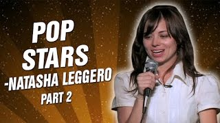 Natasha Leggero : Pop Stars | Part 2 (Stand Up Comedy)
