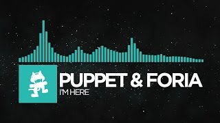 [Indie Dance] - Puppet & Foria - I'm Here [Monstercat Release]