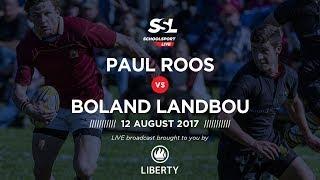 Boland Landbou 1st XV vs Paul Roos 1st XV, 12 August 2017