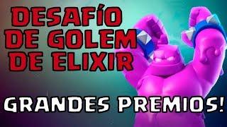 DESAFÍO DE GOLEM DE ELIXIR, CON GRANDES PREMIOS! ODIO LA ELECCIÓN. | Clash Royale en Español