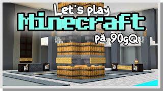 LP Minecraft på 90gQ #139 - KÄRNKRAFTVERKETS UPPGRADERING!