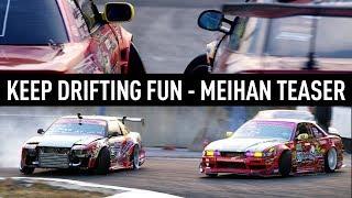 Keep Drifting Fun - Super D Meihan Teaser