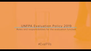 UNFPA #EvalPolicy 2019 - Roles and responsibilities for the evaluation function at UNFPA