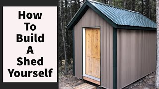 How To Build A Shed By Yourself DIY