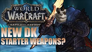 NEW Starter Weapons for Allied Race/Panda Death Knights?!