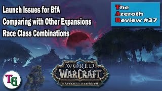 The Azeroth Review #37 - Discussing the Battle for Azeroth Launch and Class/Race Combinations in WoW