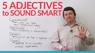 5 adjectives to make you sound smart