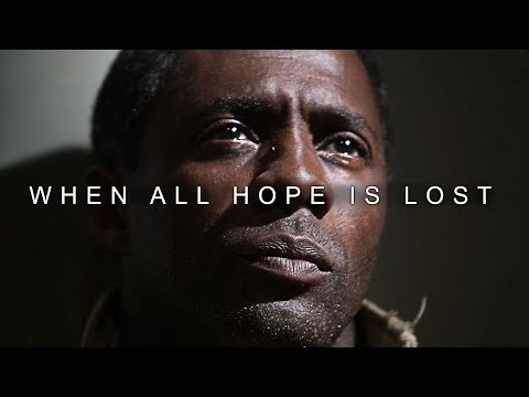 WHEN ALL HOPE IS LOST - Best Motivational Video