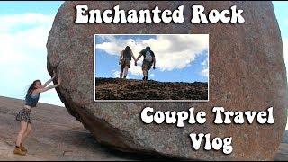 Visiting my love (part 2/3)   Enchanted Rock