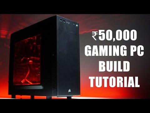 50,000 Rupee Gaming PC - Build Tutorial!