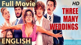 3 MANY WEDDINGS - English Movies 2018 Full Movie | PREMIERE I Sexy Romantic Comedy