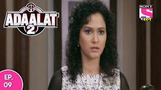 Adaalat - अदालत २ - Episode 09 - 10th December, 2017