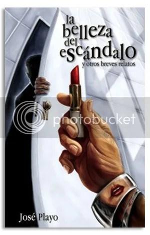 La Belleza del Escándalo by José Playo