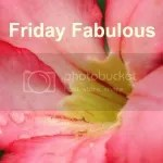 Friday Fabulous