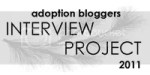 Adoption Bloggers Interview Project 2011