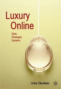 Luxury Online: Styles, Systems and Strategies by Uche Okonkwo book cover
