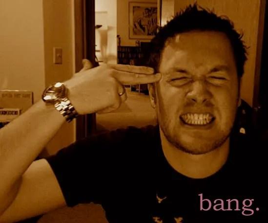 Bang me.