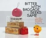 bitter with baggage seeks same