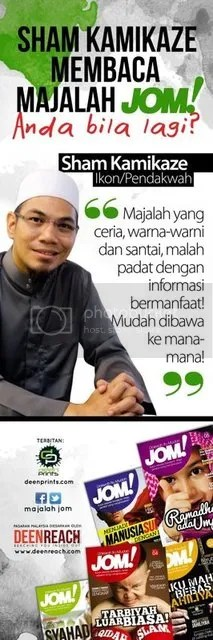 iklan Majalah JOM, Bersama duta majalah JOM : Sham Kamikaze