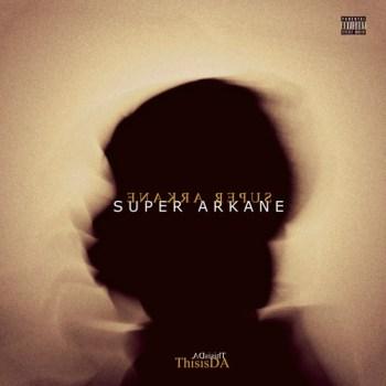 ThisisDA - Super Arkane [Full Album Stream]