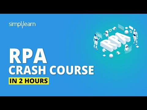 Robotic Process Automation Crash Course In 2 Hours | RPA Tutorial For Beginners | Simplilearn