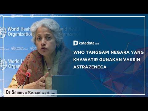 WHO Tanggapi Negara yang Khawatir Gunakan Vaksin AstraZeneca | Katadata Indonesia