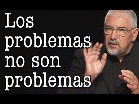 Jorge Bucay - Los Problemas NO son problemas