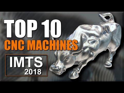 10 AMAZING CNC Machines - IMTS 2018!