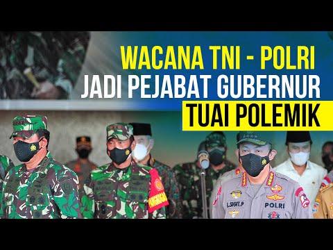 Wacana TNI - Polri Jadi Pejabat Gubernur Tuai Polemik
