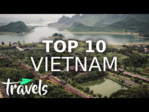 Top 10 Reasons Vietnam Should Be Your Next Trip