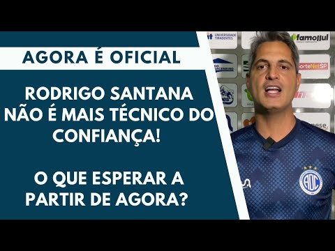 Confirmado: Rodrigo Santana não é mais técnico do Confiança!  O que esperar a partir de agora?