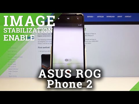How to Activate Image Stabilization in Asus Rog Phone 2 – Find Electric Image Stabilization
