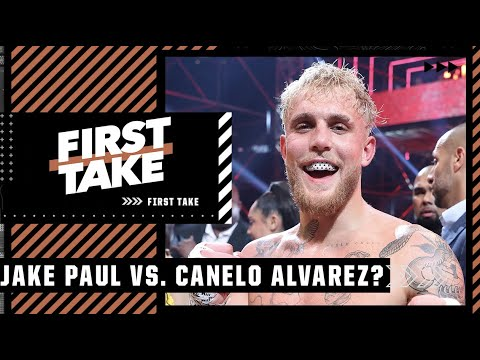 Max breaks down why a Jake Paul-Canelo Alvarez fight isn't realistic   First Take