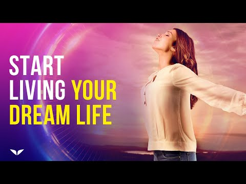How To Live Your Dream Life With This Mindset Shift