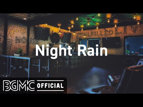 Night Rain: Rainy Jazz & Coffee Shop Music Ambience - Relaxing Background Jazz Music for Sleep, Work