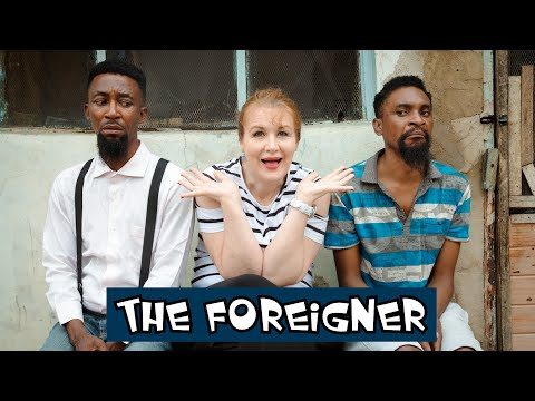 THE FOREIGNER (YawaSkits, Episode 98)