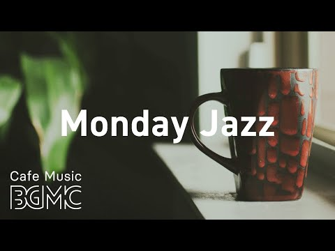 Monday Jazz: Positive Sweet Morning Music - Instrumental Music to Concentrate at Work, Study