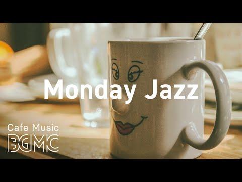 Monday Jazz: Energy Happy Morning Coffee Day - Amazing Jazz Background Music for Positive Energy