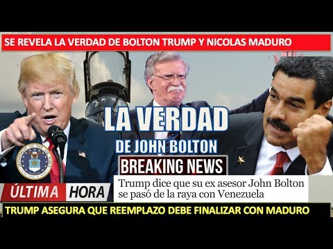 Revelan la verdad de Bolton Trump y Maduro