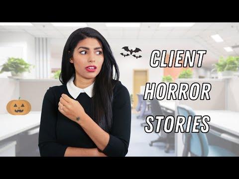 CLIENT HORROR STORIES