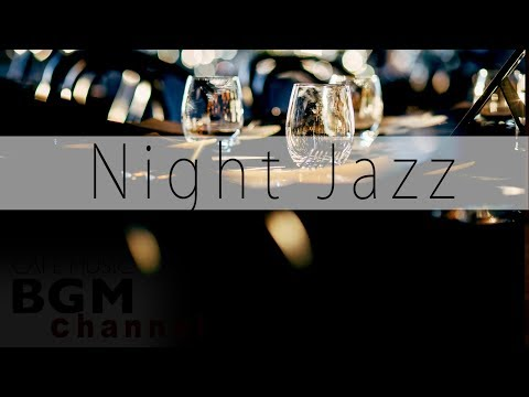 Night of Smooth Jazz - Relaxing Background Chill Out Slow Jazz Music