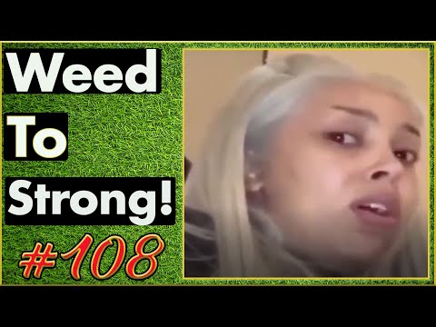 Smoking Weed / Weed Fail Compilation / WEED MEMES AND Weed Pranks! #108